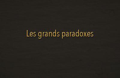 Les grands paradoxes