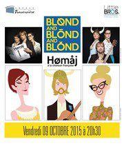"""""""Blond and Blond and Blond Hømåj à la chonson française"""" au Théâtre Traversière"""
