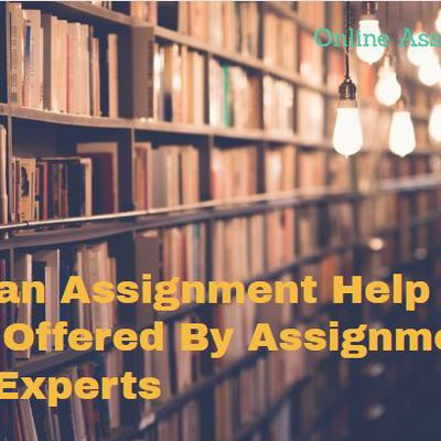 Australian Assignment Help - A Service Offered By Assignment Writing Experts