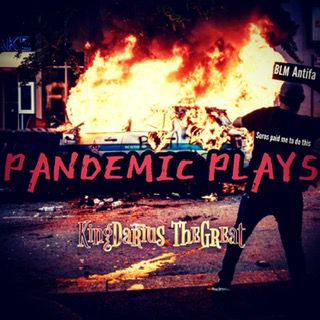 KingDarius TheGreat ''Pandemic Plays''