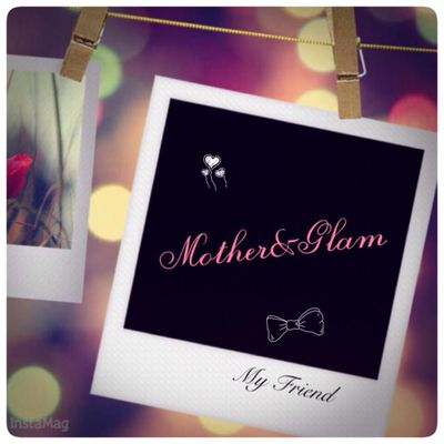 Mother & Glam
