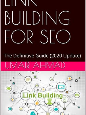 (kindle) Read LINK BUILDING FOR SEO: The Definitive Guide (2020) By Umair Ahmad Kindle Book