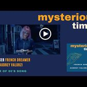 Mysterious Times - French Dreamer & Audrey Valorzi