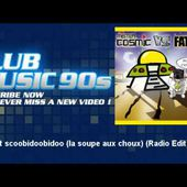 Fat Dog - I'm not scoobidoobidoo (la soupe aux choux) - Radio Edit - ClubMusic90s