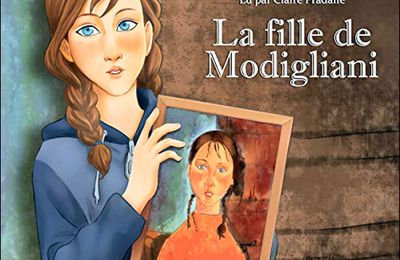 *LA FILLE DE MODIGLIANI* Françoise Peyret, auteure* Claire Pradalié, narration*ABS Multimédias* par Martine Lévesque*