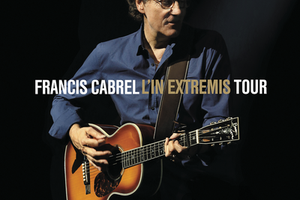 Francis Cabrel - In Extremis (In Extremis Tour Live)