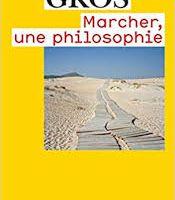 Frédéric Gros – Marcher, une philosophie