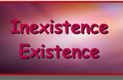 Inexistence ou existence
