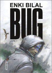 Bug, livre 1 - Enki Bilal