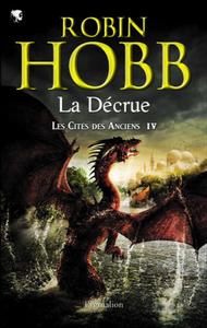 ROBIN HOBB – LA DECRUE – LES CITES DES ANCIENS T4