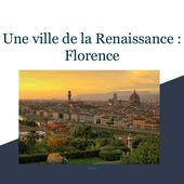 Une ville symbole de la Renaissance : Florence
