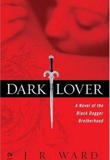 Dark Lover (L'amant ténébreux) - La confrérie de la dague noire - 1 - J.R. Ward