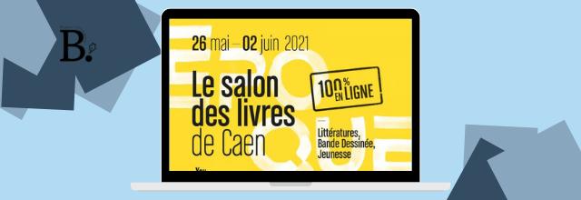 Époque 2021, le salon des livres de Caen : une édition 100% en ligne, du 26 mai au 2 juin