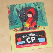 Les contes du CP : Le petit chaperon rouge