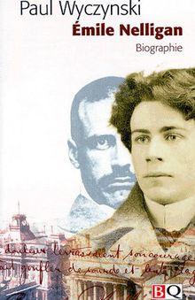 Nelligan - 1879-1941 - Biographie - Paul Wyczynski