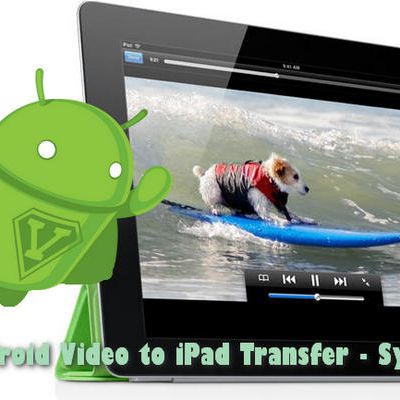 How to Transfer Videos from Android to iPad