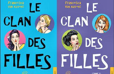 *LE CLAN DES FILLES * Tomes 1 et 2* Francesca Van Advent* Éditions Jets d'Encre* par Carole Emery*