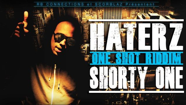 [DANCEHALL] SHORTY ONE - HATERZ - 2013