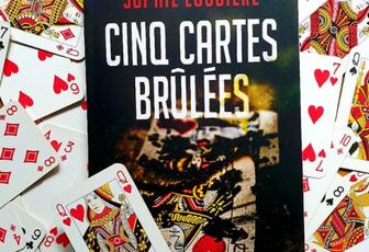 """Un roman sur la manipulation mentale : """"Cinq cartes brûlées"""" de Sophie Loubière"""
