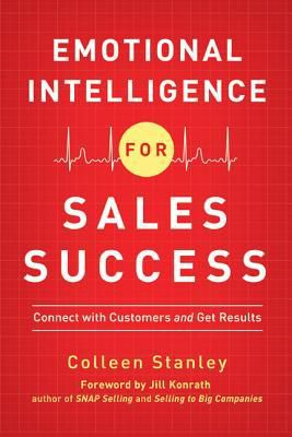 (PDF) Download Emotional Intelligence for Sales Success: Connect with Customers and Get Results By Colleen Stanley Online Book