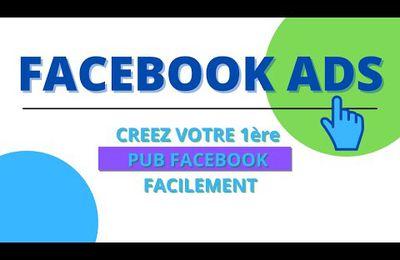 FACEBOOK ADS - Formation - Comment créer une PUB Facebook ?