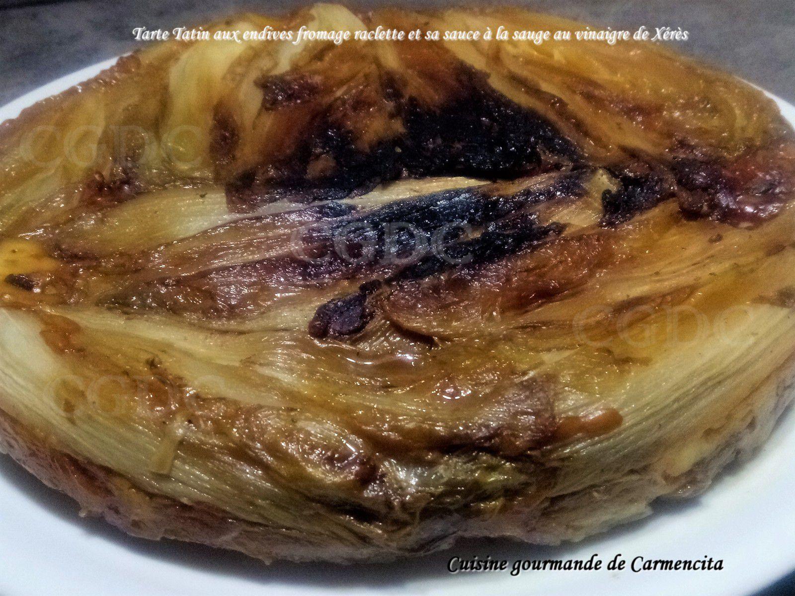 Tarte Tatin aux endives fromage raclette et sa sauce à la sauge et au vinaigre de Xérès