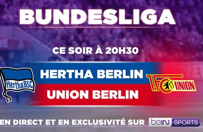 Hertha Berlin / Union Berlin (Bundesliga) en direct ce vendredi sur beIN SPORTS 1 !