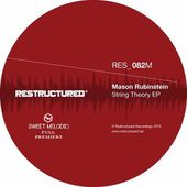 PREMIERE : Mason Rubinstein - String Theory (Dimension 2 Dimension)/ Restructured by Sweet Melodic