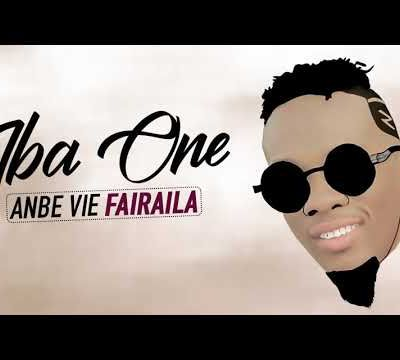 IBA ONE - ANBE VIE FAIRAILA ( Son Officiel )