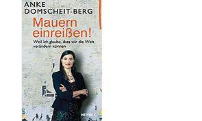 """""""Mauern einreißen"""", Anke-Domscheit-Berg, Heyne-Verlag, 384 S., ISBN: 978-3-453-20042-5, 19,99 €"""