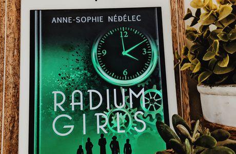 Radium Girls, Tome 1 : L'affaire des cinq condamnées à mort - Anne-Sophie Nédélec