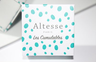 "Les ""Cumulables"" By Altesse !!!"