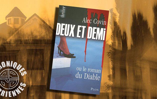 📚 ALEC COVIN - DEUX ET DEMI OU LE ROMAN DU DIABLE (2008)