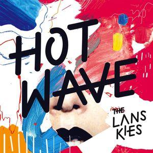 THE LANSKIES Nouvel album: Hot Wave Gros coup de cœur La Murmure