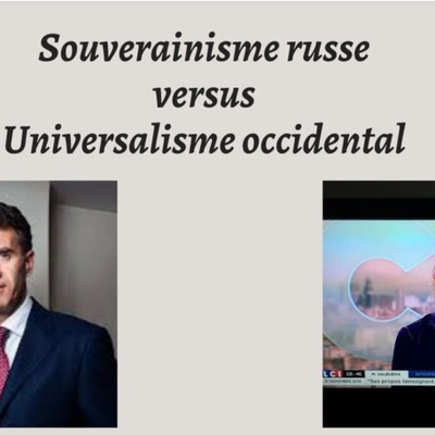 Souverainisme russe versus Universalisme occidental