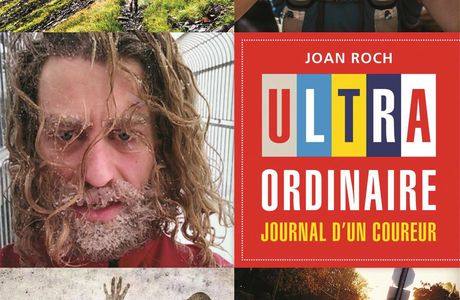 """Ultra ordinaire, journal d'un coureur"" de Joan Roch"