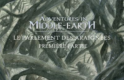 CR Adventures in Middle-Earth : Le Parlement des Araignées (01)