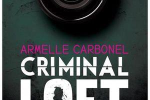 'Criminal Loft' - Armelle CARBONEL