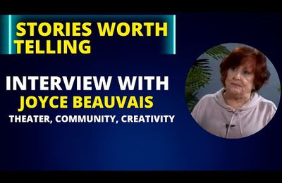 Theater, Community, Creativity, and more with Joyce Beauvais on Stories Worth Telling