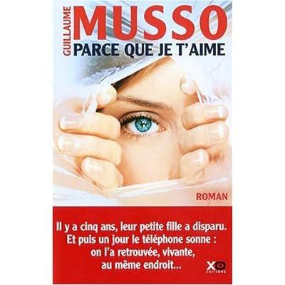 Guillaume Musso - Parce que je t'aime