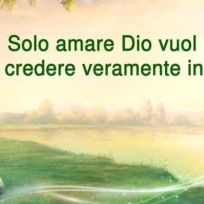 Solo amare Dio vuol dire credere veramente in Dio