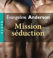 Mission séduction de Evangeline ANDERSON