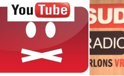 SUD RADIO menacée de CENSURE par « YouTube » ?