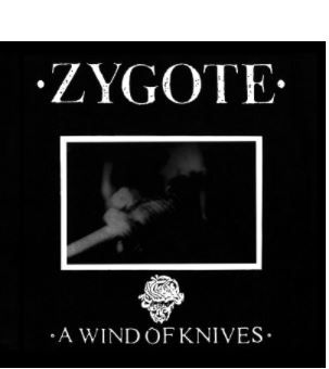 💿 ZYGOTE - A Wind of Knives / réédition