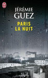 Chronique de Paris la nuit de Jérémie Guez
