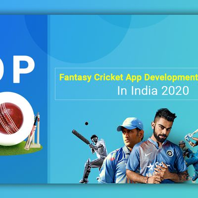 Top 10 Fantasy Cricket App Development Companies In India 2020