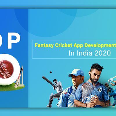 Top 10 Fantasy Cricket App Development Companies In India 2020