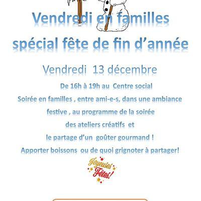 Vendredi familles fête la fin de l'année, vendredi 13 décembre 2019 de 16h à 19h  au Centre social. Au programme de la soirée des ateliers de création et le partage d'un goûter gourmand.