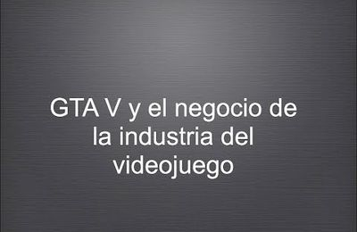 El negocio de Grand Theft Auto V (Vídeo)