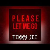 Terry Jee - Please Let Me Go [Official]